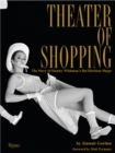 Theater of Shopping : The Story of Stanley Whitman's Bal Harbour Shops - Book
