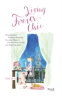 Living Forever Chic : Frenchwomen's Timeless Secrets for Elegant Entertaining, Gracious Homemaking, and Impeccable Style - Book