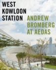 West Kowloon Station : Andrew Bromberg at Aedas - Book