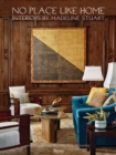 No Place Like Home : Interiors by Madeline Stuart - Book