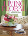 Living Floral : Entertaining and Decorating with Flowers - Book
