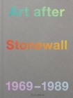 Art After Stonewall : 1969-1989 - Book