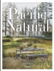 Pacific Natural : Simple Seasonal Entertaining - Book