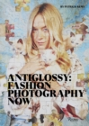 Anti-Glossy : Fashion Photography Now - Book