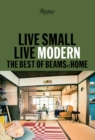 Live Small/Live Modern : The Best of Beams at Home - Book