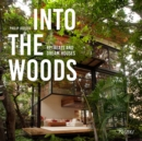 Into the Woods : Retreats and Dream Houses - Book