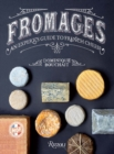Fromages : A French Master's Guide to the Cheeses of France - Book