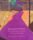 Bonnard to Vuillard, The Intimate Poetry of Everyday Life : The Nabi Collection of Vicki and Roger Sant - Book