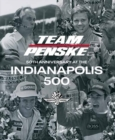 Team Penske : 50 Years at the Indianapolis 500 - Book