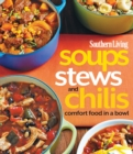 Southern Living Soups, Stews and Chilis - eBook