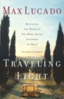 Traveling Light : Releasing the Burdens You Were Never Intended to Bear - Book