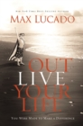 Outlive Your Life : You Were Made to Make A Difference - Book