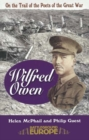 Wilfred Owen : On a Poet's Trail - On the Trail of the Poets of the Great War - Book