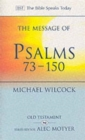 The Message of Psalms 73-150 : Songs for the People of God - Book