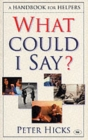 What Could I Say? : A Handbook for Helpers - Book