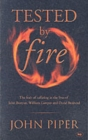 Tested by Fire : The Fruit of Affliction in the Lives of John Bunyan, William Cowper and David Brainerd - Book