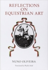 Reflections on the Equestrian Art - Book