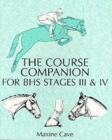 The Course Companion for BHS Stages III & IV - Book