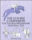 The Course Companion for the BHS Preliminary Teaching Test - Book