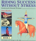 Riding Success without Stress : Bk.1 - Book