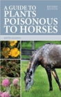 Guide to Plants Poisonous to Horses - Book