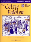 The Celtic Fiddler - Complete + CD : Violin and Piano - Book