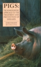 Pigs : The Homoeopathic Approach to the Treatment and Prevention of Diseases - Book