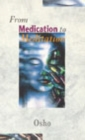 From Medication To Meditation - Book