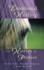 Emotional Healing For Horses & Ponies - Book