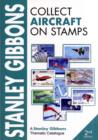 Stanley Gibbons Collect Aircraft on Stamps - Book