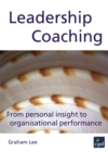Leadership Coaching : From Personal Insight to Organisational Performance - Book