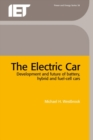 The Electric Car : Development and Future of Battery, Hybrid and Fuel-Cell Cars - Book