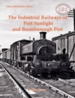 The Industrial Railways of Port Sunlight and Bomborough Port - Book