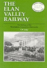 Elan Valley Railway : Railway of the Birmingham Railway Waterworks - Book