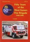 Fifty Years of the West Sussex Fire Brigade 1948-1998 - Book