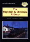 The Wrexham and Ellesmere Railway - Book