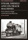 Steam, Diesels and On-track Machines : From Colwick to Derby Via the East Coast Main Line - Book