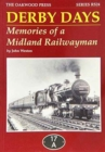 Derby Days : Memories of a Midland Railwayman - Book