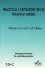 Practical Laboratory Skills Training Guides : Measurement of Mass - Book