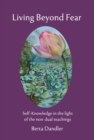 Living Beyond Fear : Self-Knowledge in the Light of the Non-Dual Teachings - eBook