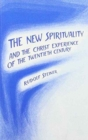 The New Spirituality and the Christ Experience of the Twentieth Century - Book