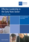 Effective Leadership in the Early Years Sector : The ELEYS study - eBook