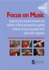Focus on Music : Exploring the musical interests and abilities of blind and partially-sighted children and young people with septo-optic dysplasia - eBook