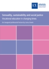 Sensuality, sustainability and social justice : Vocational education in changing times - eBook