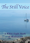 The Still Voice : A White Eagle Book of Meditation - Book