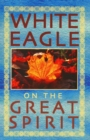 White Eagle on the Great Spirit - eBook