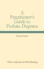 A Practitioner's Guide to Probate Disputes - Book