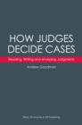 How Judges Decide Cases: Reading, Writing and Analysing Judgments - Book