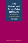 The Drink- and Drug-Drive Offences: A Handbook for Practitioners - Book