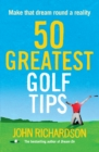 50 Greatest Golf Tips : Make that dream round a reality - eBook